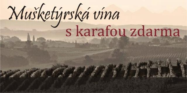 Vína Mušketýrů a karafa zdarma